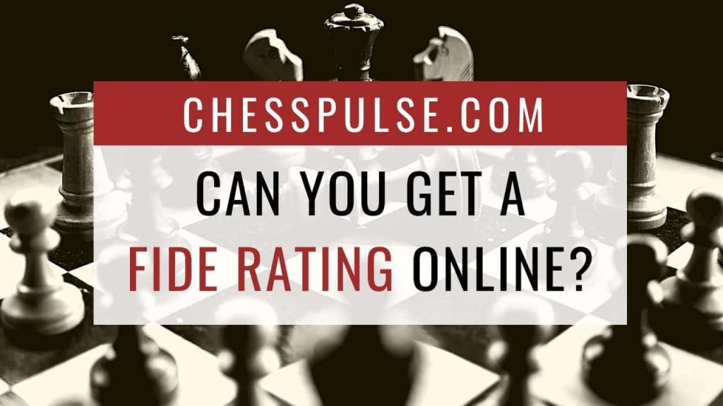 Can you get a FIDE rating online? - ChessPulse.com