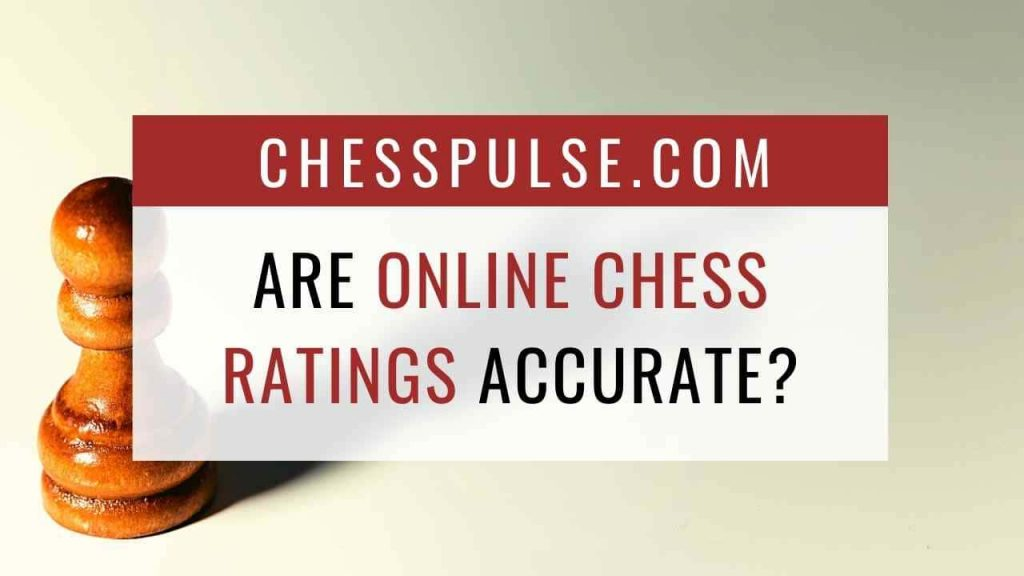 Are online chess ratings accurate? - ChessPulse.com