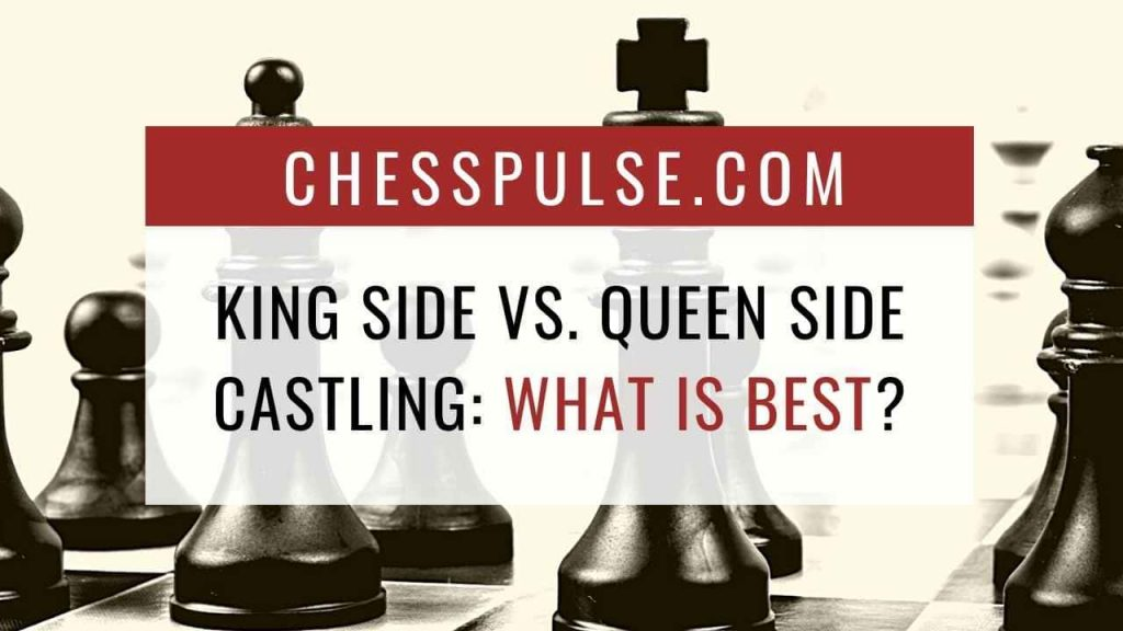 King side vs. Queen side castling: What is best? - ChessPulse.com