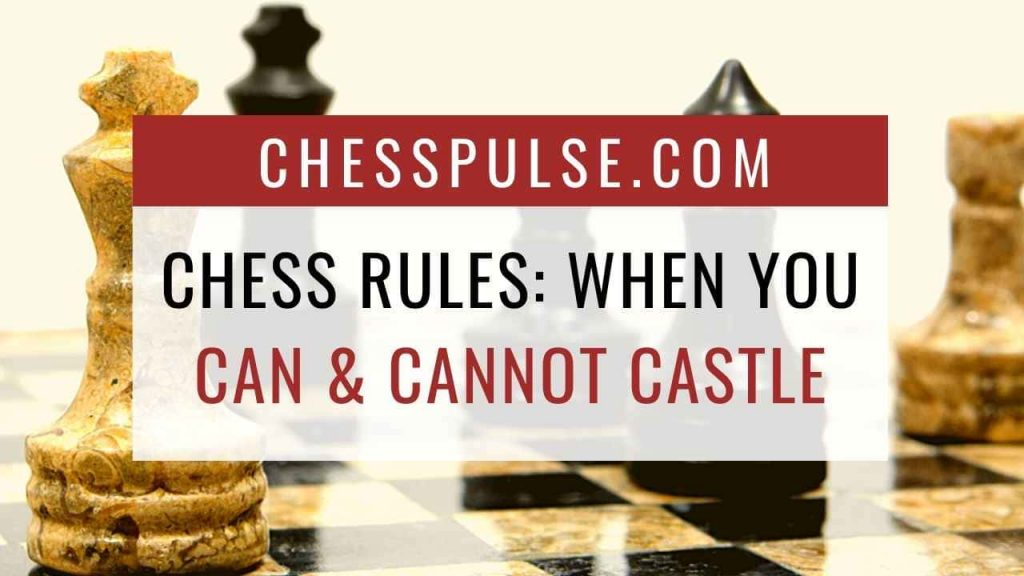 Chess rules: When you can and cannot castle - ChessPulse.com