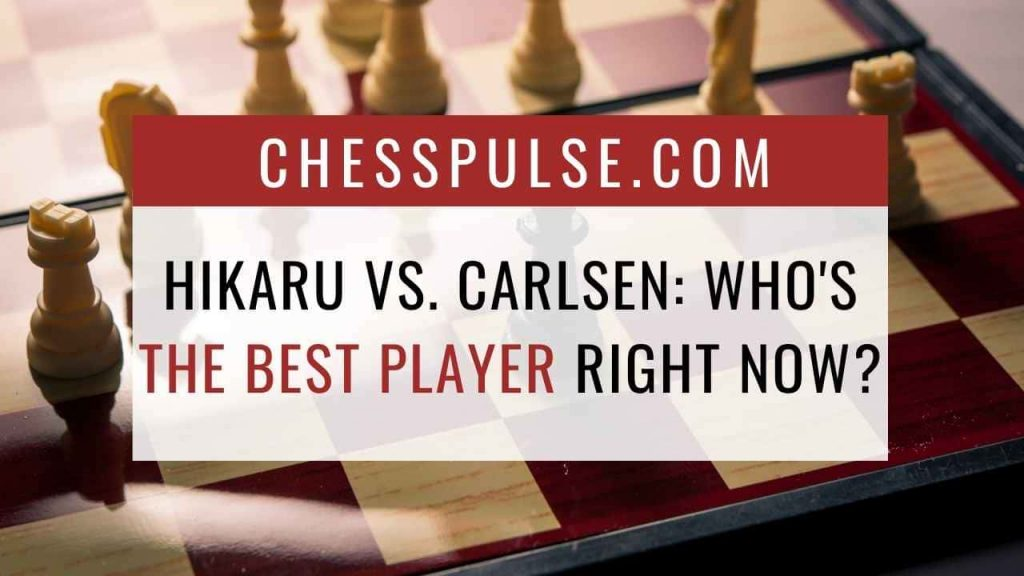 Hikaru vs. Carlsen: Who's the best player right now? - ChessPulse.com