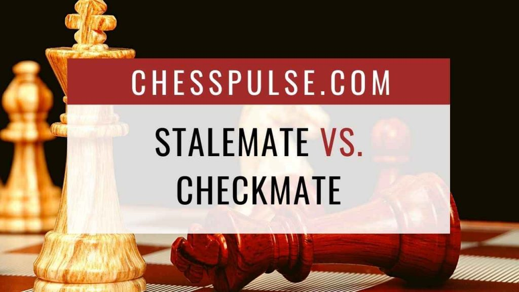 Explained: Stalemate vs. Checkmate - ChessPulse.com