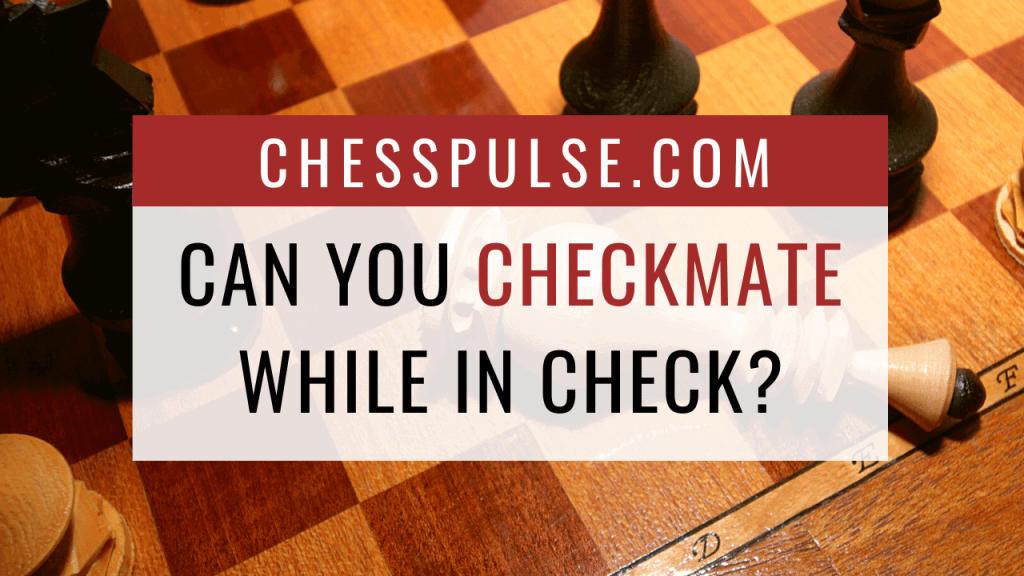 Can you checkmate while in check? - ChessPulse.com