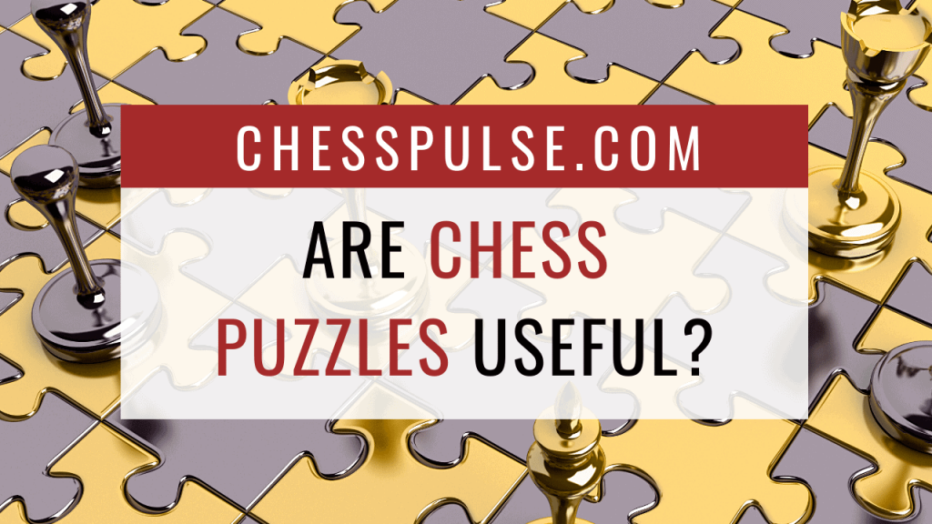 Are chess puzzles useful? - ChessPulse.com